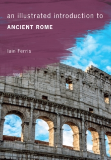 An Illustrated Introduction to Ancient Rome, Paperback Book
