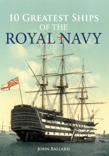 10 Greatest Ships of the Royal Navy, Paperback / softback Book