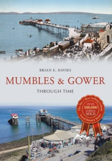 Mumbles & Gower Through Time, Paperback / softback Book