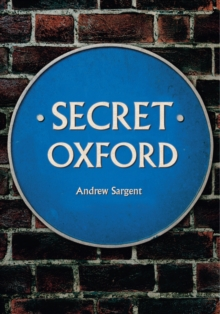 Secret Oxford, Paperback / softback Book