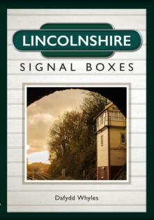 Lincolnshire Signal Boxes, Paperback / softback Book