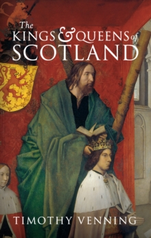 The Kings & Queens of Scotland, Paperback / softback Book