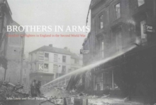 Brothers in Arms : Canadian Firefighters in England in the Second World War, Paperback / softback Book