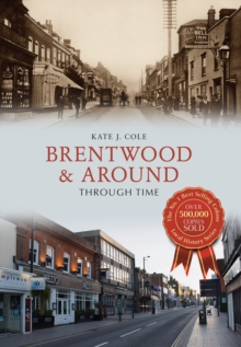 Brentwood and Around Through Time, Paperback Book
