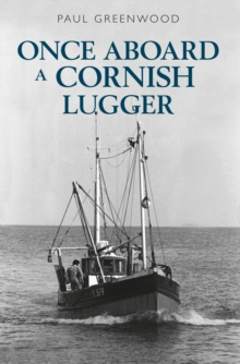 Once Aboard a Cornish Lugger, Paperback / softback Book