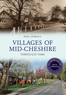 Villages of Mid-Cheshire Through Time Revised Edition, Paperback / softback Book