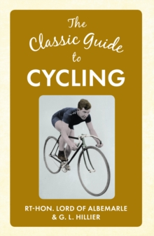 The Classic Guide to Cycling, Hardback Book