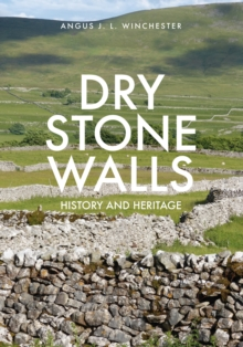 Dry Stone Walls : History and Heritage, Paperback Book