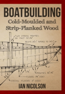 Boatbuilding : Cold-Moulded and Strip-Planked Wood, Paperback Book