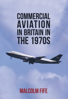 Commercial Aviation in Britain in the 1970s, Paperback Book