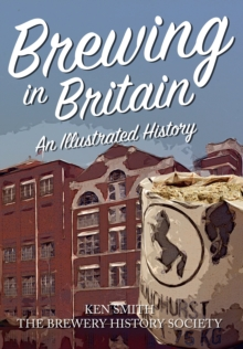 Brewing in Britain : An Illustrated History, Paperback Book