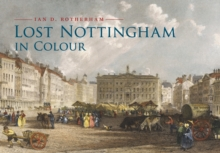 Lost Nottingham in Colour, Paperback Book