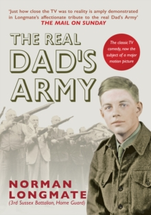 The Real Dad's Army : The Story of the Home Guard, Paperback Book