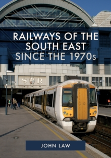 Railways of the South East Since the 1970s, Paperback / softback Book