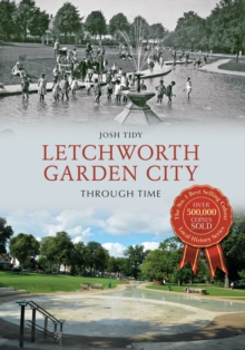 Letchworth Garden City Through Time, Paperback Book