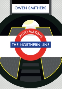 Automating the Northern Line, Paperback Book