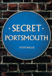 Secret Portsmouth, Paperback / softback Book