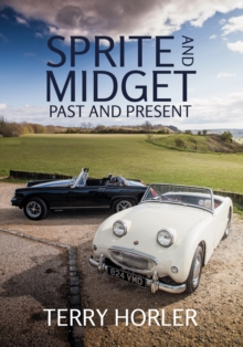 Sprite and Midget : Past and Present, Paperback / softback Book