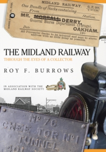 The Midland Railway : Through the Eyes of a Collector, Paperback Book