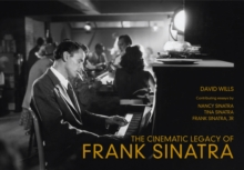 The Cinematic Legacy of Frank Sinatra, Paperback Book