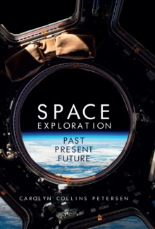 Space Exploration : Past, Present, Future, Hardback Book