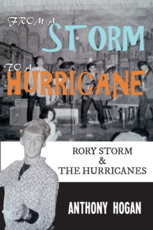 From a Storm to a Hurricane : Rory Storm & the Hurricanes, Paperback Book