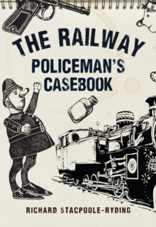 The Railway Policeman's Casebook, Paperback Book