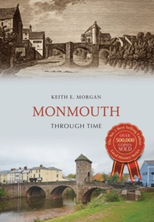 Monmouth Through Time, Paperback / softback Book