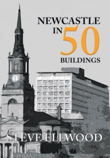 Newcastle in 50 Buildings, Paperback Book