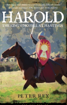 Harold : The King Who Fell at Hastings, Paperback / softback Book