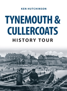 Tynemouth & Cullercoats History Tour, Paperback / softback Book