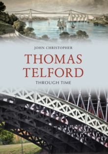 Thomas Telford Through Time, Paperback Book