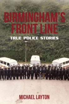 Birmingham's Front Line : True Police Stories, Paperback Book