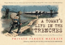 A Tommy's Life in the Trenches : A Soldier-Artist on the Western Front, Paperback Book