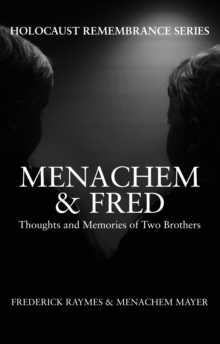 Menachem & Fred : Thoughts and Memories of Two Brothers, Paperback Book