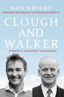 Clough and Walker : Forest's Greatest Managers, Hardback Book