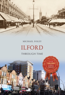Ilford Through Time, Paperback Book