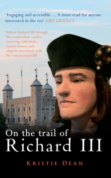 On the Trail of Richard III, Paperback Book