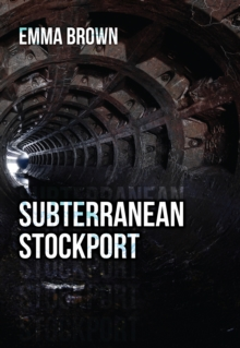 Subterranean Stockport, Paperback Book