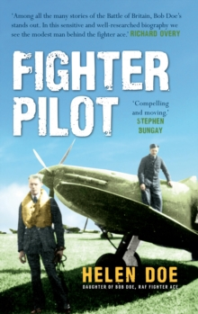 Fighter Pilot : The Life of Battle of Britain Ace Bob Doe, Paperback Book