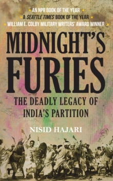Midnight's Furies : The Deadly Legacy of India's Partition, Paperback Book