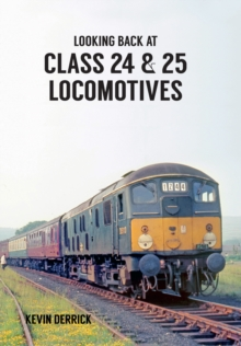 Looking Back at Class 24 & 25 Locomotives, Paperback Book