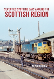 Seventies Spotting Days Around the Scottish Region, Paperback Book