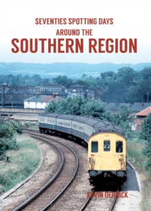 Seventies Spotting Days Around the Southern Region, Paperback Book