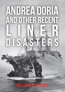 Andrea Doria and Other Recent Liner Disasters, Paperback / softback Book