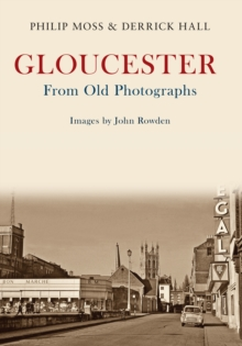 Gloucester From Old Photographs, Paperback / softback Book