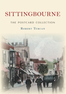 Sittingbourne the Postcard Collection, Paperback Book