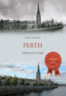 Perth Through Time, Paperback / softback Book