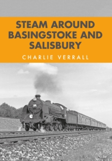 Steam Around Basingstoke and Salisbury, Paperback / softback Book