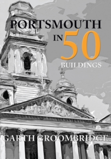 Portsmouth in 50 Buildings, Paperback Book